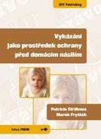 Patricie Střílková, Marek Fryšták Vykázání jako prostředek ochrany před domácím násilím