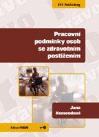 Jana Komendová Pracovní podmínky osob se zdravotním postižením