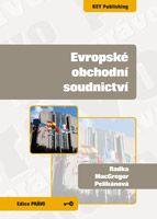 Radka MacGregor Pelikánová Evropské obchodní soudnictví