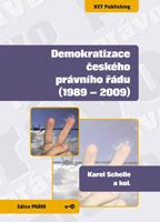 Karel Schelle a kolektiv Demokratizace českého právního řádu (1989-2009)