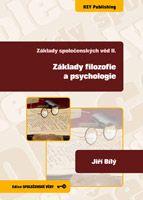 Jiří Bílý Základy společenských věd II.  Základy filozofie a psychologie