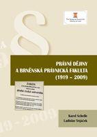 Karel Schele, Ladislav Vojáček Právní dějiny a brněnská právnická fakulta (1919 - 2009)