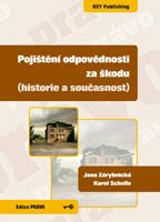 Jana Zárybnická, Karel Schelle Pojištění odpovědnosti za škodu (historie a současnost)