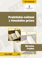 Miroslav Frýdek Praktická cvičení z římského práva