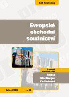 Radka MacGregor Pelikánová Evropské obchodní soudnictví - 2. vydání