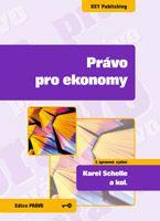 Karel Schelle a kol. Právo pro ekonomy - 2. vydání
