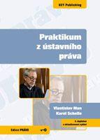 Vlastislav Man, Karel Schelle Praktikum z ústavního práva - 6. vydání