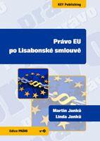 Martin Janků, Linda Janků Právo EU po Lisabonské smlouvě