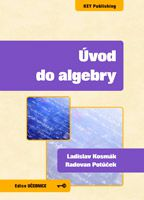 Ladislav Kosmák, Radovan Potůček Úvod do algebry