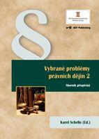 Karel Schelle (Ed.) Vybrané problémy právních dějin 2