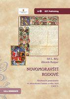 Jiří L. Bílý, Zdeněk Kašpar Novomoravští rodové. I. olomoučtí protestanté ve zmocňovací listině z roku 1610. Část I.