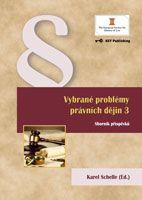 Karel Schelle (Ed.) Vybrané problémy právních dějin 3