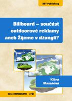 Klára Masařová Billboard - součást outdoorové reklamy aneb Žijeme v džungli?