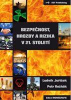 Ludvík Juříček, Petr Rožňák Bezpečnost, hrozby a rizika v 21. století