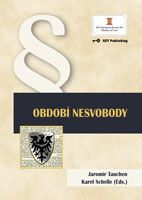 Jaromír Tauchen, Karel Schelle (Eds.) Období nesvobody