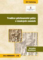 Veronika Smolíková Tradice pěstounské péče v českých zemích