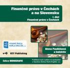 Alena Pauličková a kolektiv Finančné právo v Čechách a na Slovensku - I. diel - Finančné právo v Čechách