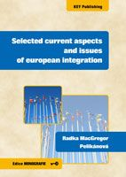 Radka MacGregor Pelikánová Selected current aspects and issues of european integration
