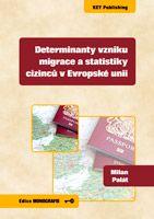 Milan Palát Determinanty vzniku migrace a statistiky cizinců v Evropské unii