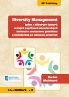 Karina Mužáková Diversity Management - jeden z klíčových faktorů určující úspěšnost manažerských činností v současném globálním a turbulentně se měnícím prostředí