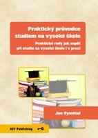 Jan Vymětal Praktický průvodce studiem na vysoké škole