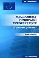 Petr Rožňák Mechanismy fungování Evropské unie. In quorum gratiam?