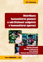Zbyšek Korecki, Monika Cabicarová, Petr Rožňák, Samuel Antwi Darkwah Distribuce humanitární pomoci a udržitelnost subjektů v humanitární operaci