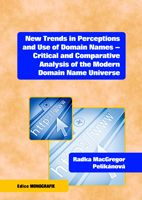 Radka MacGregor Pelikánová New Trends in Perceptions and Use of Domain Names - Critical and Comparative Analysis of the Modern Domain Name Universe