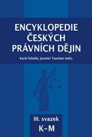 Karel Schelle, Jaromír Tauchen (eds.) Encyklopedie českých právních dějin, III.svazekK-M