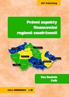 Eva Daniela Cvik Právní aspekty financování regionů soudržnosti