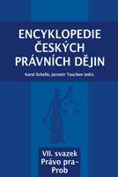 Karel Schelle, Jaromír Tauchen (eds.) Encyklopedie českých právních dějin, VII.svazekPrávo pra-Prob