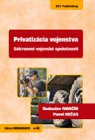 Radoslav Ivančík, Pavel Nečas Privatizácia vojenstva - Súkromné vojenské spoločnosti