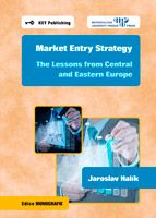 Jaroslav Halík Market Entry Strategy. The Lessons from Central and Eastern Europe