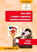 Karel Schelle  Únor 1948 a změny v organizaci státního mechanismu