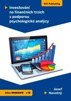 Josef Novotný Investování na finančních trzích s podporou psychologické analýzy
