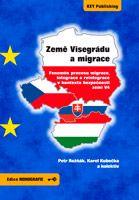 Petr Rožňák, Karel Kubečka a kolektiv Země Visegrádu a migrace - Fenomén procesu migrace, integrace a reintegrace v kontextu bezpečnosti zemí V4
