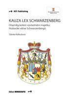 Slávka Kalkušová Kauza Lex Schwarzenberg - Otazníky kolem vyvlastnění majetku hlubocké větve Schwarzenbergů