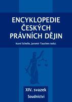 Karel Schelle, Jaromír Tauchen (eds.) Encyklopedie českých právních dějin, XIV.svazekSoudnictví