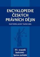 Karel Schelle, Jaromír Tauchen (eds.) Encyklopedie českých právních dějin, XV.svazekSoukromé - Správa ústřední