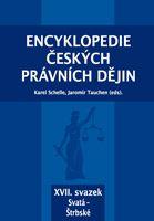 Karel Schelle, Jaromír Tauchen (eds.) Encyklopedie českých právních dějin, XVII.svazekSvatá - Štrbské