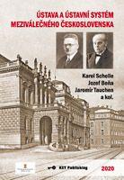Karel Schelle, Jozef Beňa, Jaromír Tauchen a kol. Ústava a ústavní systém meziválečného Československa