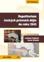 Ladislav Vojáček, Karel Schelle Repetitorium českých právních dějin do roku 1945