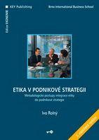Ivo Rolný Etika v podnikové strategii