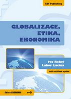Ivo Rolný, Lubor Lacina Globalizace, etika, ekonomika