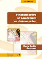 Marie Emilie Grossová Finanční právo se zaměřením na daňové právo