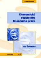 Iva Šmídová Ekonomické souvislosti finančního práva