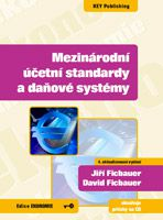 Jiří Ficbauer, David Ficbauer Mezinárodní účetní standardy a daňové systémy - 4. vydání