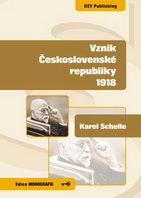 Karel Schelle  Vznik Československé republiky 1918